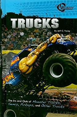 Trucks: The Ins and Outs of Monster Trucks, Semis, Pickups, and Other Trucks 9781429634328