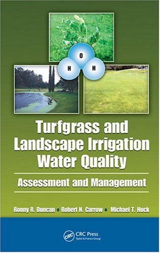 Turfgrass and Landscape Irrigation Water Quality: Assessment and Management 9781420081930
