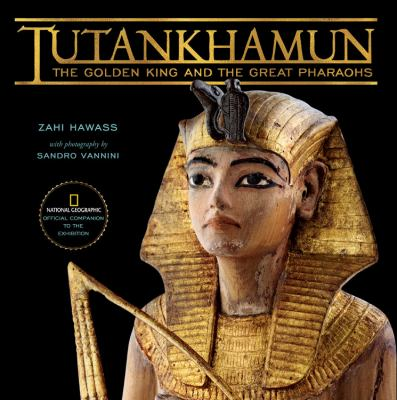Tutankhamun: The Golden King and the Great Pharaohs 9781426202643