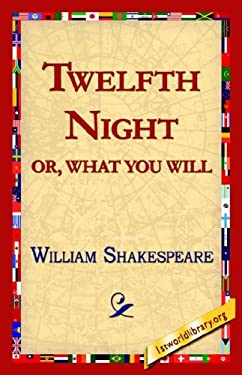 Twelfth Night; Or, What You Will 9781421813721