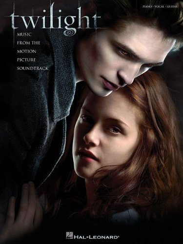 Twilight: Music from the Motion Picture Soundtrack: Piano/Vocal/Guitar 9781423468844