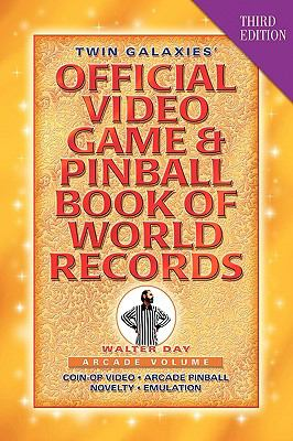 Twin Galaxies' Official Video Game & Pinball Book of World Records; Arcade Volume, Third Edition 9781421890906