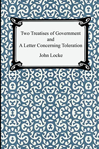 Two Treatises of Government and a Letter Concerning Toleration 9781420924930