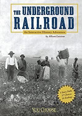 Underground Railroad: An Interactive History Adventure 9781429601641