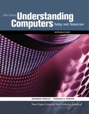 Understanding Computers: Today and Tomorrow: Introductory 9781423925200