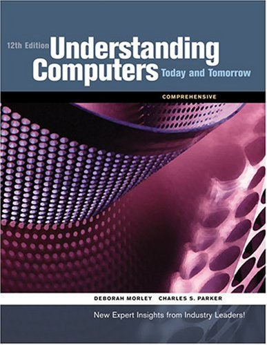 Understanding Computers: Today and Tomorrow: Comprehensive 9781423925217