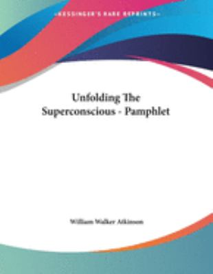 Unfolding the Superconscious - Pamphlet 9781428668270