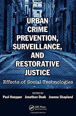 Urban Crime Prevention, Surveillance, and Restorative Justice: Effects of Social Technologies 9781420084375