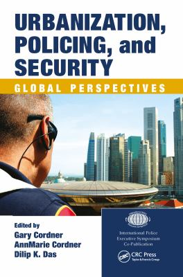 Urbanization, Policing, and Security: Global Perspectives 9781420085570