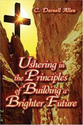 Ushering in the Principles of Building a Brighter Future