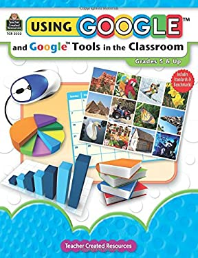 Using Google and Google Tools in the Classroom, Grades 5 & Up