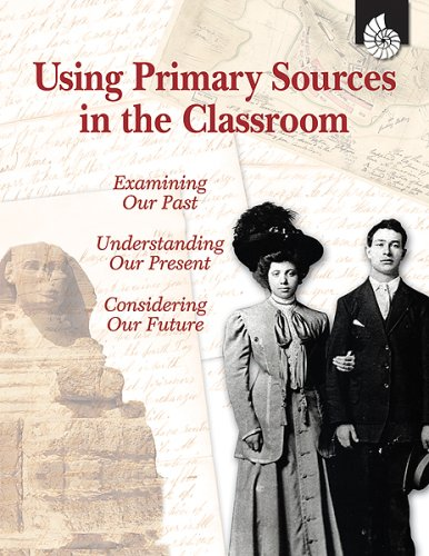 Using Primary Sources in the Classroom 9781425803674
