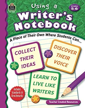 Using a Writer's Notebook, Grades 5-6 9781420625868