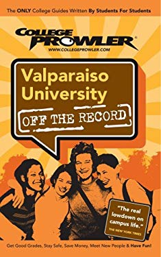 Valparaiso University (College Prowler Guide) 9781427402073