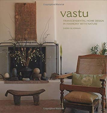 Vastu: Transcendental Home Design in Harmony with Nature 9781423601326