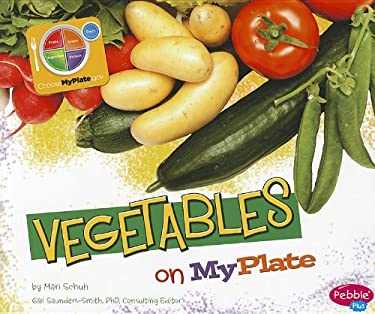 Vegetables on MyPlate 9781429687430