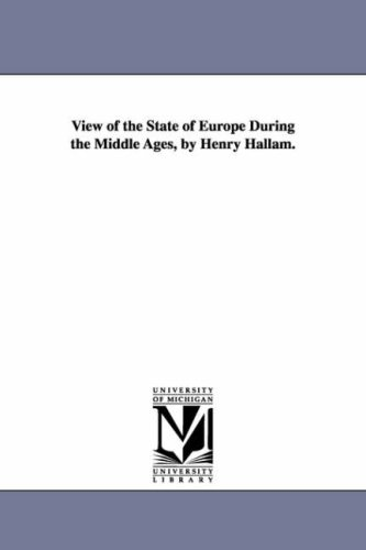 View of the State of Europe During the Middle Ages, by Henry Hallam.