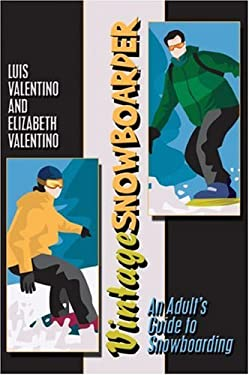 Vintagesnowboarder: An Adult's Guide to Snowboarding 9781424171484