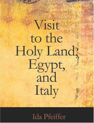 Visit to the Holy Land Egypt and Italy 9781426462344