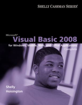 Visual Basic 2008 for Windows, Mobile, Web, and Office Applications: Complete 9781423927150