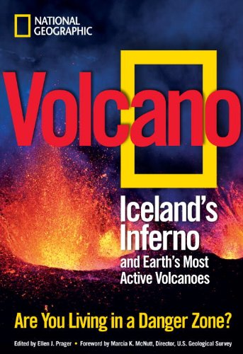 Volcano: Iceland's Inferno and Earth's Most Active Volcanoes 9781426207617
