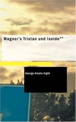 Wagner's Tristan Und Isolde