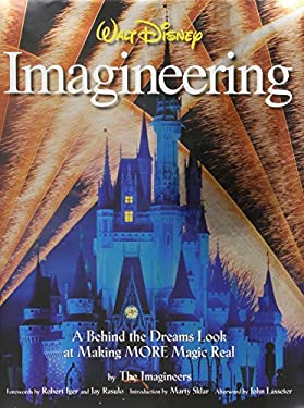 Walt Disney Imagineering: A Behind the Dreams Look at Making MORE Magic Real 9781423107668