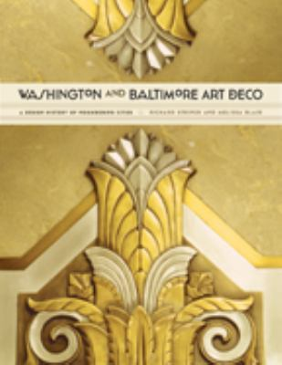Washington and Baltimore Art Deco: A Design History of Neighboring Cities 9781421411620