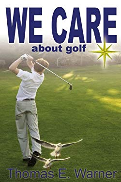 We Care about Golf 9781425121310