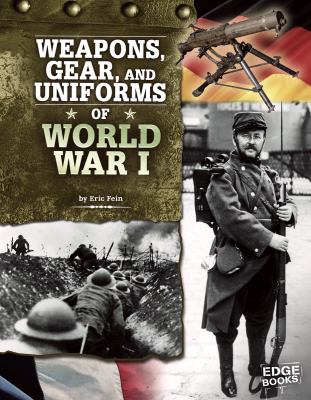 Weapons, Gear, and Uniforms of World War I 9781429676496