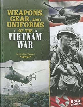Weapons, Gear, and Uniforms of the Vietnam War 9781429676519