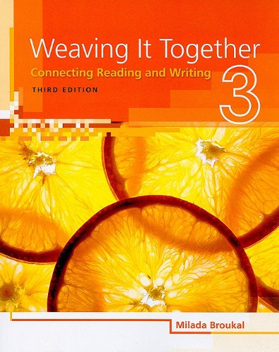 Weaving It Together, Level 3: Connecting Reading and Writing 9781424057405