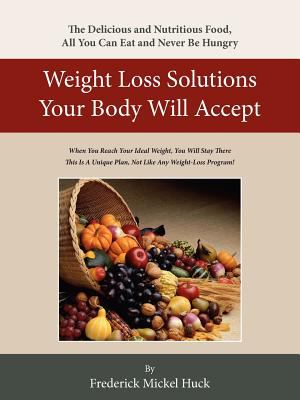 Weight Loss Solutions Your Body Will Accept