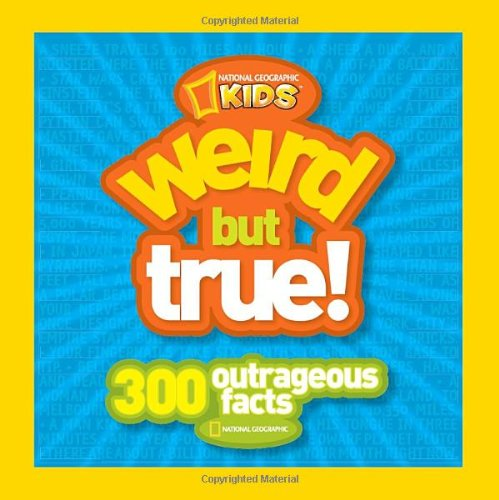 Weird But True: 300 Outrageous Facts 9781426305948