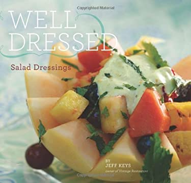 Well Dressed: Salad Dressings 9781423617662