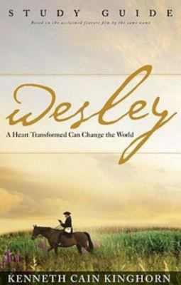 Wesley: A Heart Transformed Can Change the World Study Guide 9781426718854