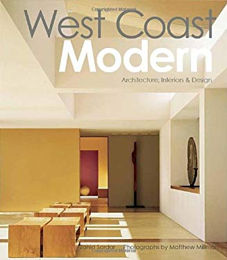 West Coast Modern: Architecture, Interiors & Design: Architecture, Interiors & Design 9781423624394
