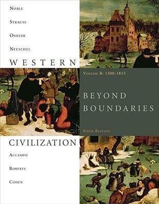 Western Civilization, Volume B: 1300-1815: Beyond Boundaries 9781424069590