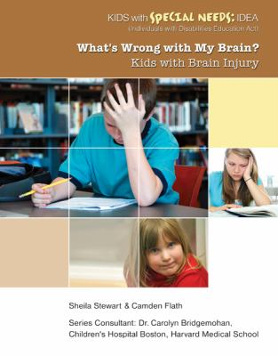 What's Wrong with My Brain? Kids with Brain Injury 9781422217252