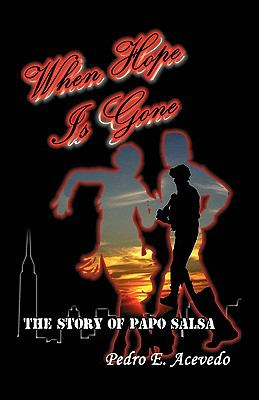 When Hope Is Gone: The Story of Papo Salsa 9781426963308