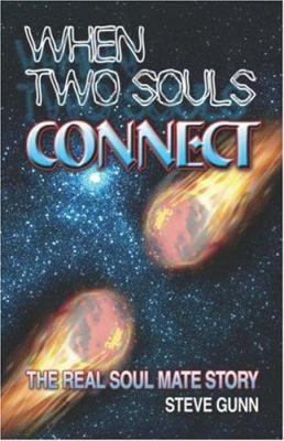 When Two Souls Connect: The Real Soul Mate Story 9781424115068