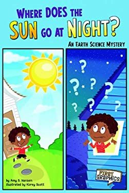 Where Does the Sun Go at Night?: An Earth Science Mystery 9781429660983