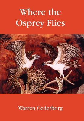 Where the Osprey Flies 9781425926083
