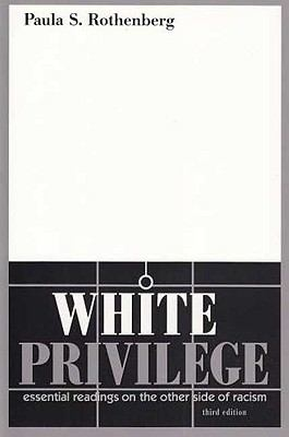 White Privilege: Essential Readings on the Other Side of Racism 9781429206600