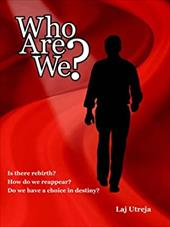 Who Are We?: Is There Rebirth? How Do We Reappear? Do We Have a Choice in Destiny? 6425275
