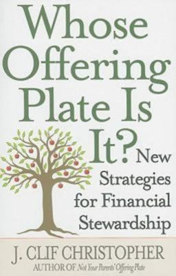 Whose Offering Plate Is It?: New Strategies for Financial Stewardship 9781426710131