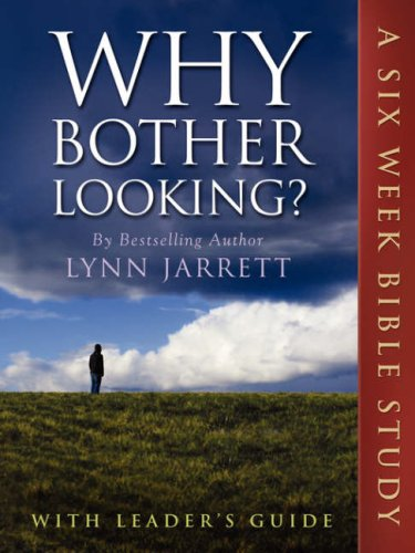 Why Bother Looking?: The Bible Study 9781425975531