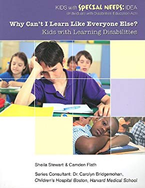 Why Can't I Learn Like Everyone Else?: Kids with Learning Disabilities 9781422219294