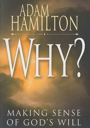 Why?: Making Sense of God's Will 9781426714788