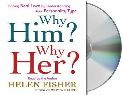 Why Him? Why Her?: Understanding Real Love by Understanding Your Personality Type 9781427206275